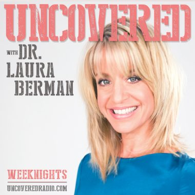 Uncovered with Dr. Laura Berman