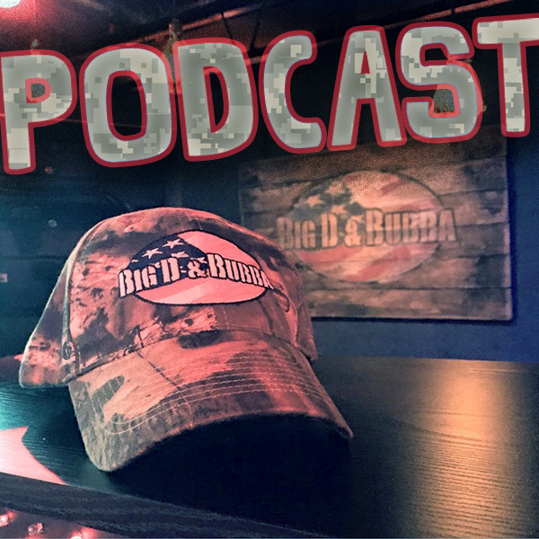 Big D and Bubba Podcast