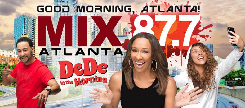 "DeDe In The Morning says ""Good Morning, WTBS Mix 87.7 Atlanta!"""