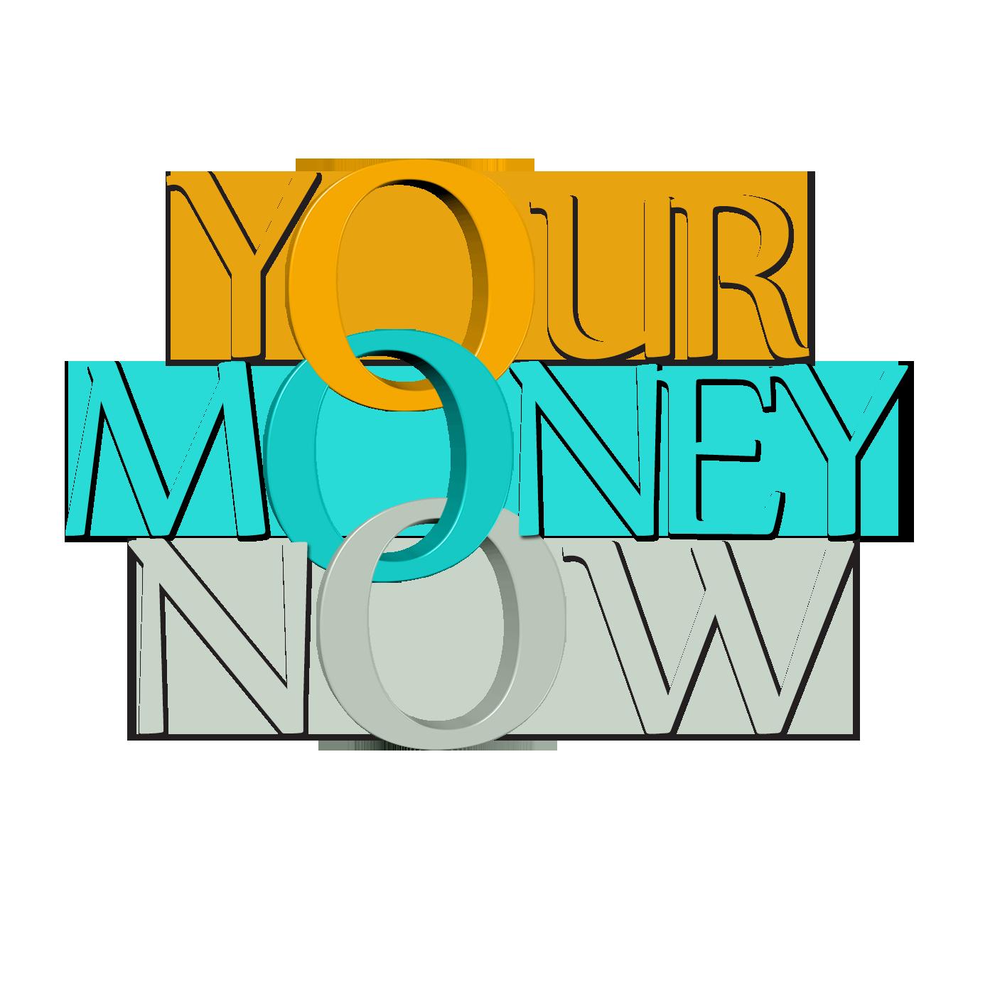 YourMoneyNow1400x1400