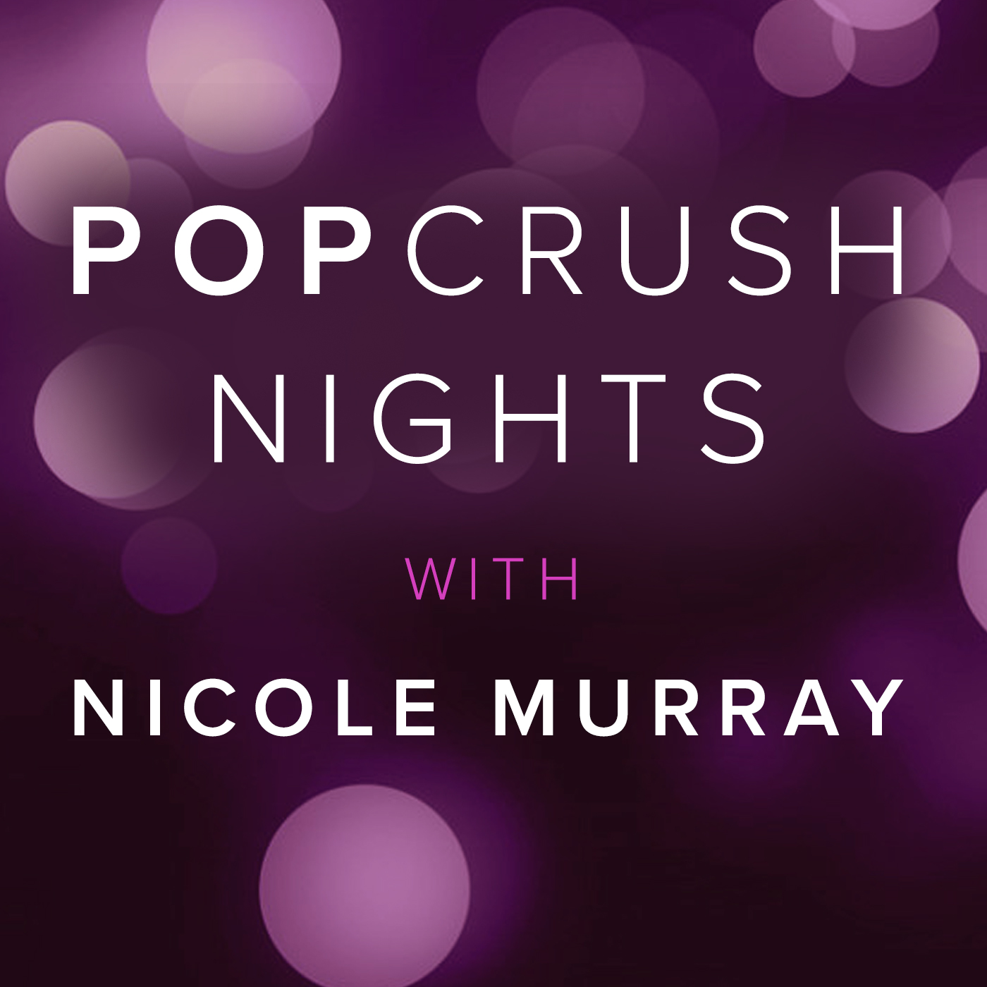 PopCrush Nights with Nicole Murray