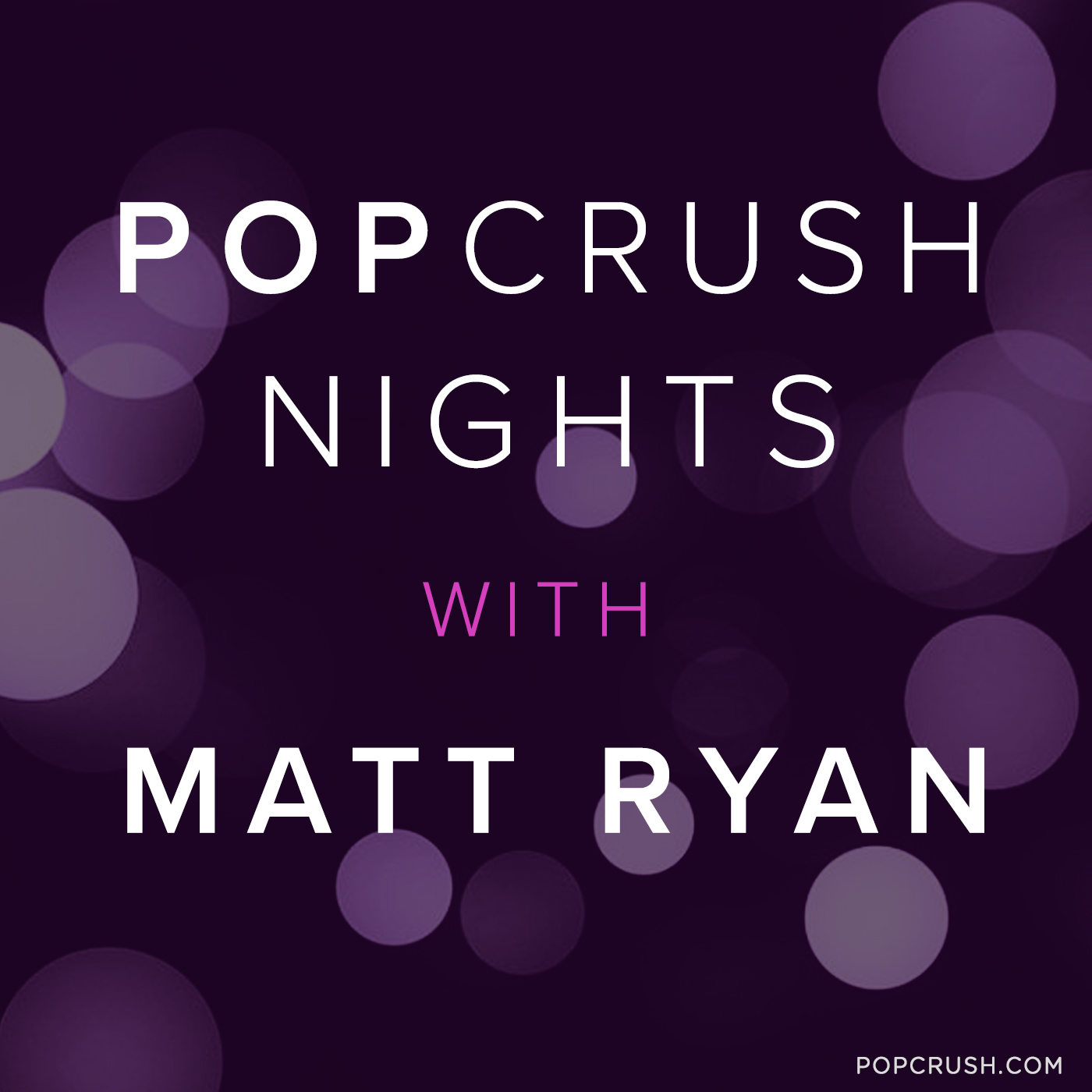 PopCrush Nights with Matt Ryan