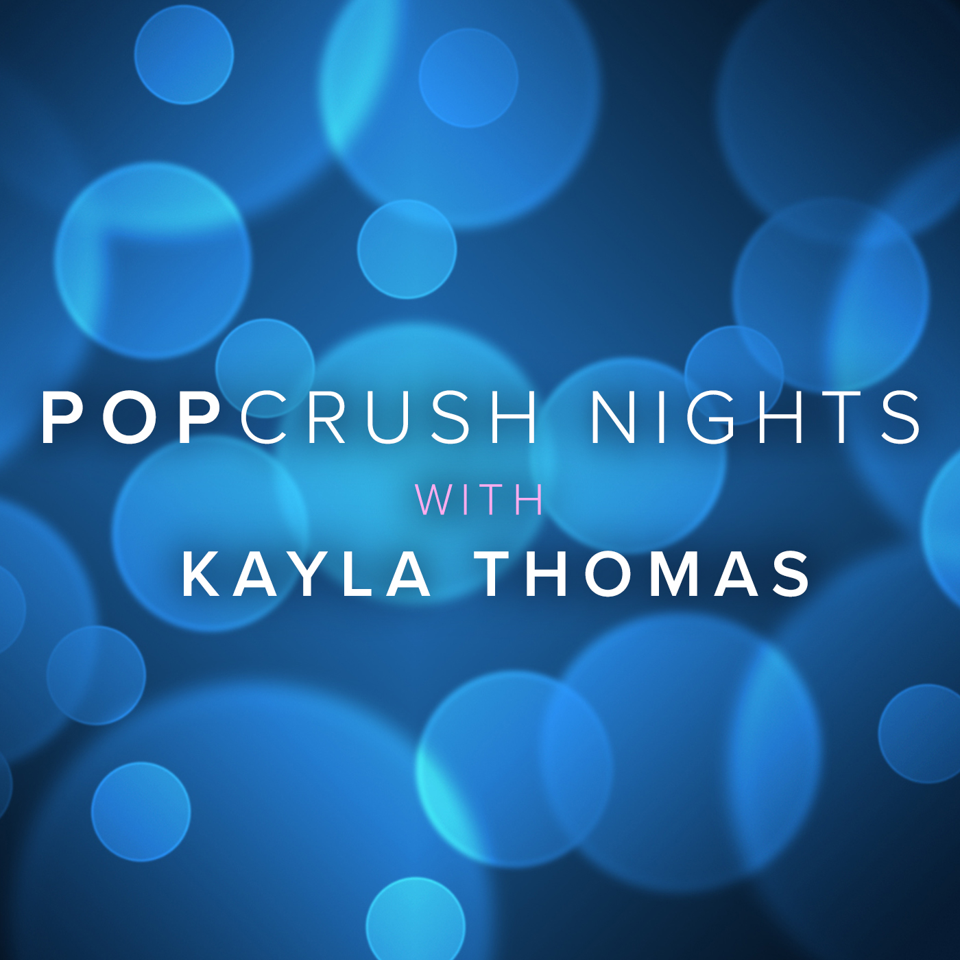 PopCrush Nights with Kayla Thomas
