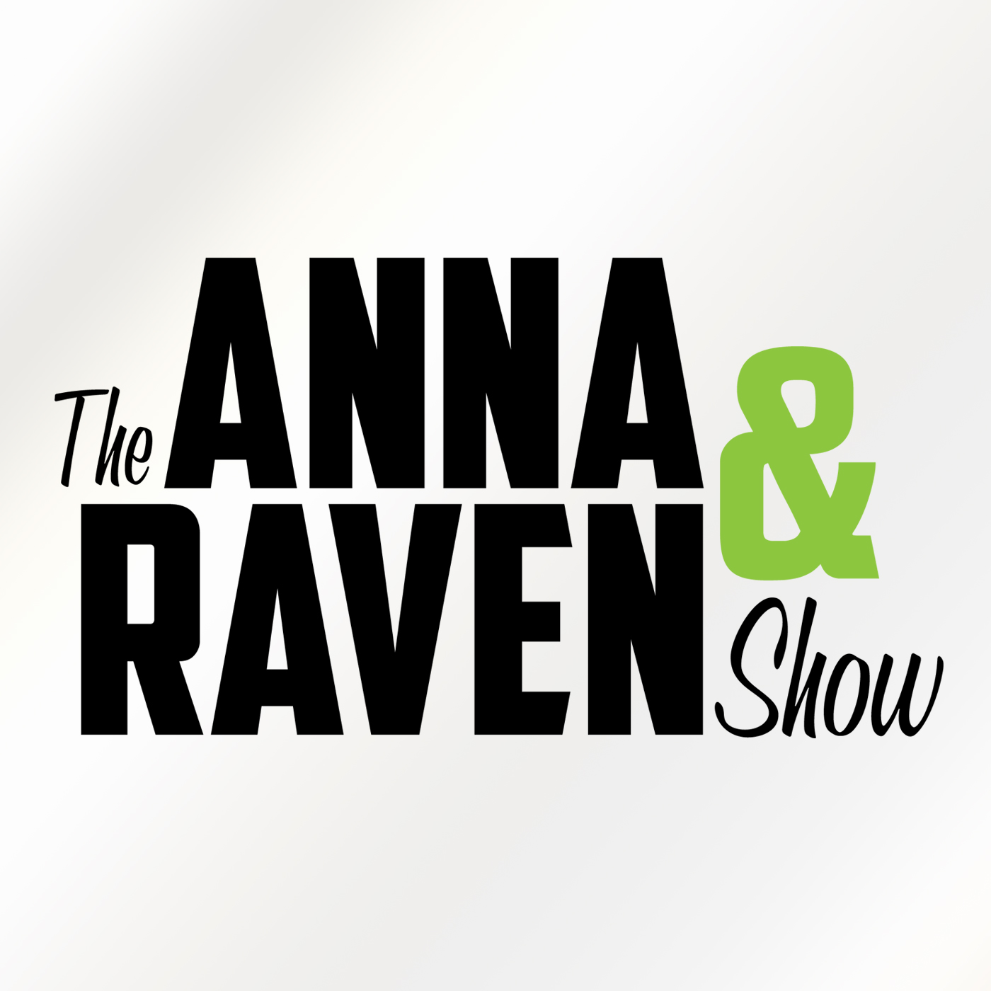 The Anna and Raven Show