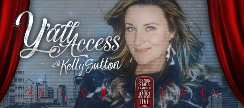"Live from Nashville, Silverfish Media with Compass Media Networks Announce ""Y'all Access with Kelly Sutton"" launching April 8, 2021"