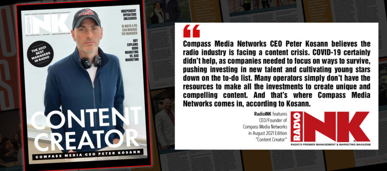 RadioINK features Peter Kosann, CEO/Founder of Compass Media Networks in their August 2021 Edition